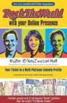 Rock the World with your Online Presence: Your Ticket to a Multi-Platinum LinkedIn Profile 2nd Edition - Mike O'Neil, Michael J. Dowling, Neil McKenzie, Dave Taylor, Bob Todd, Andrew Curtis, Lori Ruff, J.D. Gershbein