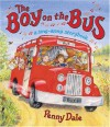 The Boy on the Bus: A Sing-Along Storybook - Penny Dale