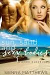 Sun, Sand and Sexy Bodies - Sienna Matthews