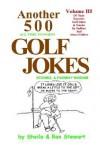 Another 500 All Time Funniest Golf Jokes, Stories And Fairway Wisdom - Sheila Stewart, Ron Stewart