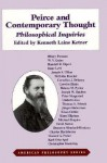 Peirce and Contemporary Thought: Philosophical Inquiries - Kenneth Laine Ketner