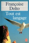 Tout est language - Françoise Dolto