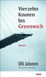 Vierzehn Knoten bis Greenwich : Roman - Olli Jalonen, Stefan Moster