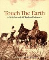 Touch The Earth: A Self Portrait Of Indian Existence - T.C. McLuhan