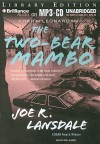 The Two-Bear Mambo - Joe R. Lansdale, Phil Gigante