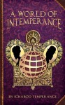 A World of InTemperance - Ichabod Temperance