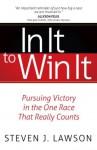 In It to Win It - Steven J. Lawson