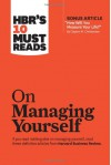 "HBR's 10 Must Reads on Managing Yourself (with bonus article ""How Will You Measure Your Life?"" by Clayton M. Christensen) - Harvard Business Review"