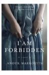 I Am Forbidden - Anouk Markovits