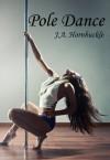 Pole Dance - J.A. Hornbuckle