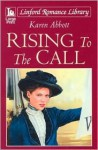 Rising to the Call - Karen Abbott