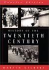 History of the Twentieth Century, Concise Edition - Martin Gilbert