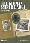 The German Sniper Badge 1944-1945 - Rolf Michaelis