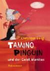 Tamino Pinguin Und Der Geist Manitus. ( Ab 6 J.) - Christian Berg, Carola Holland