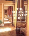 The Regency Country House: From the Archives of Country Life - John Martin Robinson