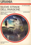 Nuove strade dell'invasione - Brian W. Aldiss, Philip K. Dick, Beata della Frattina, Robin Scott, Hayden Howard, Mario Galli