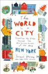 The World in a City: Traveling the Globe Through the Neighborhoods of the New New York - Joseph Berger