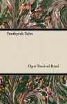 Toothpick Tales - Opie Read