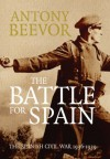 The Battle For Spain: The Spanish Civil War, 1936-1939 - Antony Beevor