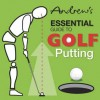 Andrew's Essential Guide To Golf Putting - Andrew Smith