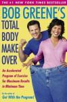 Bob Greene's Total Body Makeover - Bob Greene