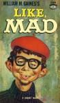 Like, Mad (Mad Reader 9) - William M. Gaines, MAD Magazine