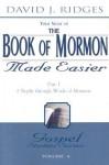 The Book of Mormon Made Easier Part 1: 1 Nephi Through Words of Mormon - David J. Ridges