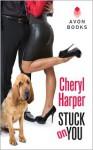 Stuck On You - Cheryl Harper