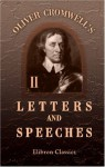 Oliver Cromwell's Letters and Speeches, with Elucidations by Thomas Carlyle: Volume 2 - Oliver Cromwell, Thomas Carlyle