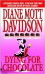 Dying for Chocolate - Diane Mott Davidson