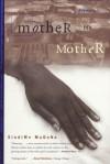 Mother to Mother - Sindiwe Magona