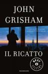 Il ricatto (Oscar grandi bestsellers) (Italian Edition) - John Grisham, N. Lamberti