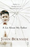 A Lie About My Father - John Burnside