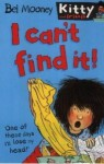 I Can't Find It! (Kitty & Friends) - Bel Mooney