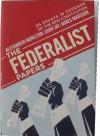 The Federalist Papers - Alexander Hamilton, John Jay, James Madison