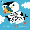 Nothing Like a Puffin. Sue Soltis - Sue Soltis
