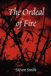 The Ordeal Of Fire - Steven Smith