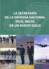 La Secretaria de La Defensa Nacional En El Inicio de Un Nuevo Siglo - Gill Davies