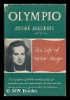 Olympio: The Life of Victor Hugo - André Maurois