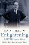 Enlightening: Letters, 1946-1960 - Isaiah Berlin, Henry Hardy, Jennifer Holmes