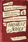 The Diary Fragments, Mind Bending Adventures and Mysterious Disappearance of Hon: Honest John - John Pearson