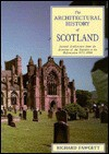 Scottish Architecture: From the Accession of the Stewarts to the Reformation, 1371-1560 (Architectural History of Scotland) - Richard Fawcett