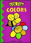 Colors (Foil Fun) - Salina Yoon