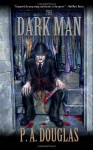 The Dark Man - P.A. Douglas