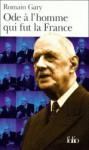 Ode à l'homme qui fut la France: Sur Charles de Gaulle; Suivi de, Malraux, conquerant de l'Impossible - Romain Gary