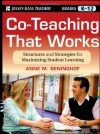 Co-Teaching That Works: Structures and Strategies for Maximizing Student Learning - Anne M. Beninghof