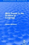 Main Trends in the Science of Language (Routledge Revivals) - Roman Jakobson