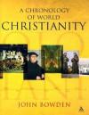 A Chronology of World Christianity - John Bowden, Hugh Bowden, Margaret Lydamore