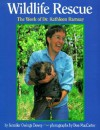 Wildlife Rescue: The Work of Kathleen Ramsay - Jennifer Owings Dewey, Don MacCarter