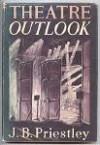 Theatre Outlook - J.B. Priestley